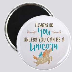 Always Be Unicorn Magnet